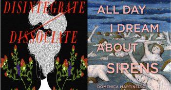 """<a href=""""http://notesandqueries.ca/uncategorized/disintegrate-dissociate/"""">Arielle Twist's Disintegrate/Dissociate and Domenica Martinello's All Day I Dream About Sirens <br><a href=""""http://notesandqueries.ca/andreae-callanan/"""">by Andreae Callanan"""